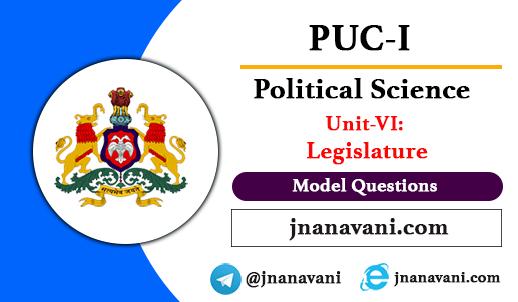 1st PUC Political Science | Unit- 6 Legislature Model Questions