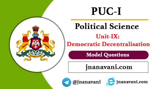1st PUC Political Science | Unit-9 Democratic Decentralisation Model Questions