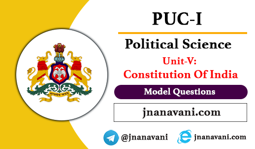 1st PUC Political Science, Unit – 5 Constitution Of India