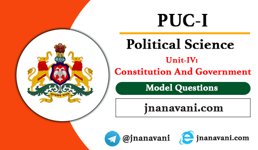 1st PUC Political Science Question Paper , Unit- 4 Constitution And Government