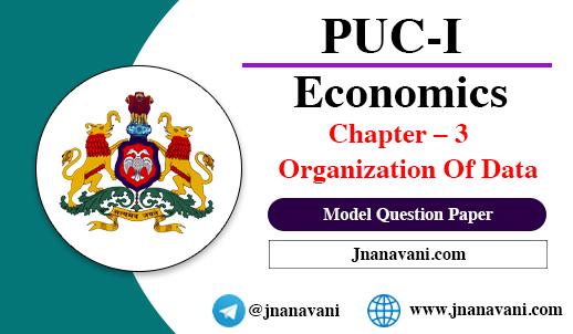 1st PUC Economics Chapter – 3 Organization Of Data Model Question Paper