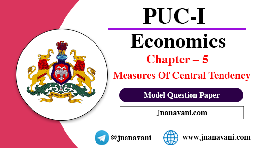 1st PUC Economics Chapter – 5 Measures Of Central Tendency Model Question Paper