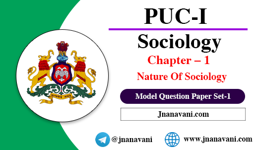 I PUC Sociology   Chapter-1 Nature Of Sociology Model Questions Set-1